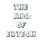 the ABCs of edtech