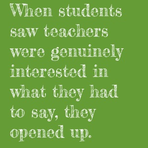 """student consultants quote: """"When students saw teachers were genuinely interested in what they had to say, they opened up."""""""