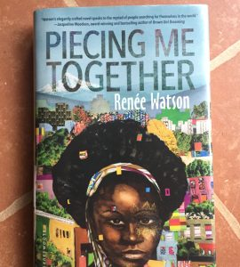 Piecing Me Together, by Renée Watson