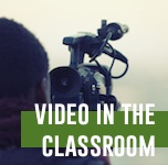 """Video in the Classroom"""