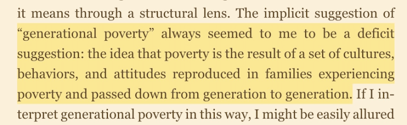 """Photo from the book with the quote: """"...generational poverty always seemed to me to be a deficit suggestion: the idea that poverty is a result of a set of cultures, behaviors, and attitudes reproduced in families experiencing poverty and passed down from generation to generation."""""""