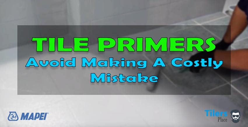 tile primer must read guide to