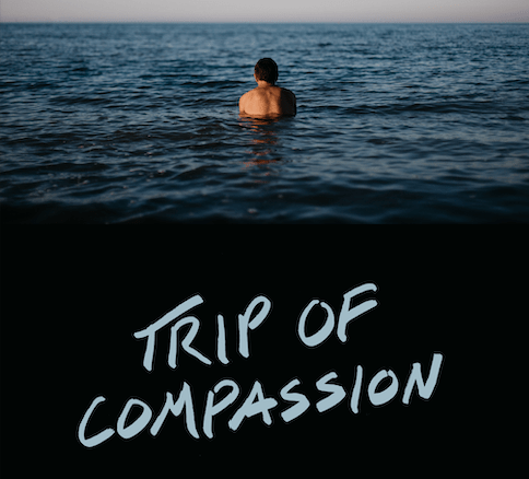 """Trip of Compassion""  — The Most Compelling Movie I've Seen In The Last Year"