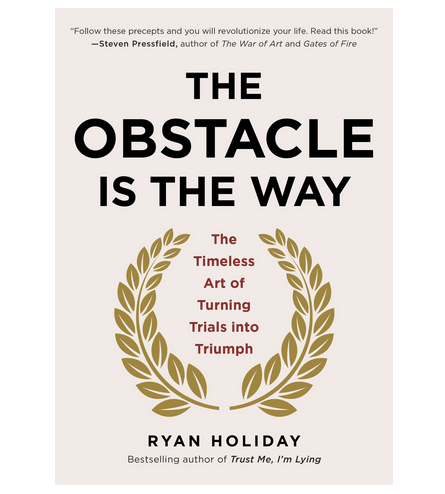 The Obstacle Is The Way — The Tim Ferriss Book Club, Book #4