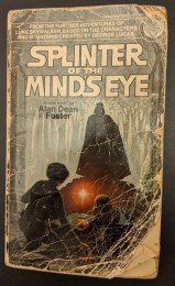 My 1978 edition of Splinter of the Mind's Eye, by Alan Dean Foster (tattered book cover)