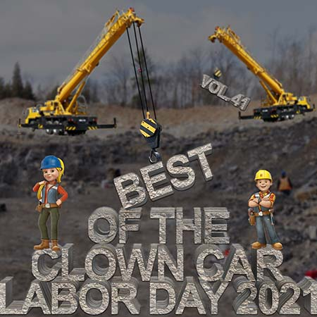 Show Art - Best of the Clown Car Labor Day 2021, Volume 41