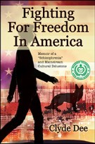 """Fighting For Freedom in America: Memoir of a """"Schizophrenia"""" and Mainstream Cultural Delusions"""