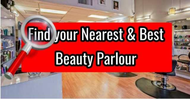 Best Beauty Parlour near Me for Ladies with Location in 2021 find the best ledies Beauty parlour