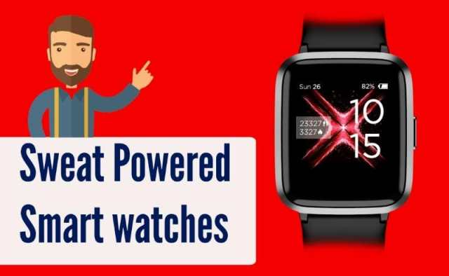 Upcoming Future Technology in India - Sweat powered smartwatches