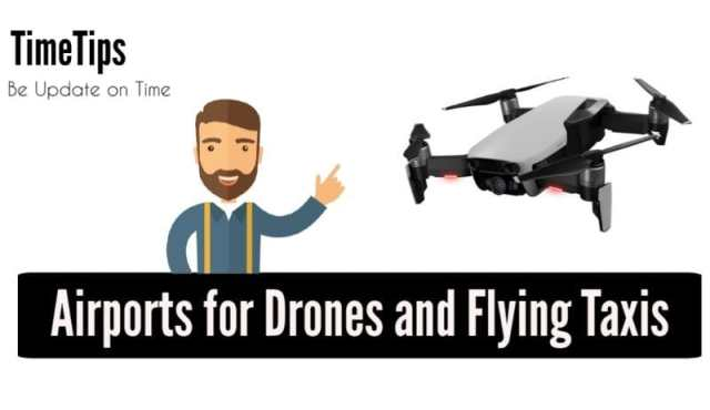 Upcoming Future Technology in India - Airports for drones and flying taxis