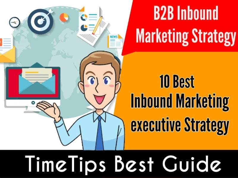 Top 10 Inbound Marketing Strategy for B2B - Complete Guide