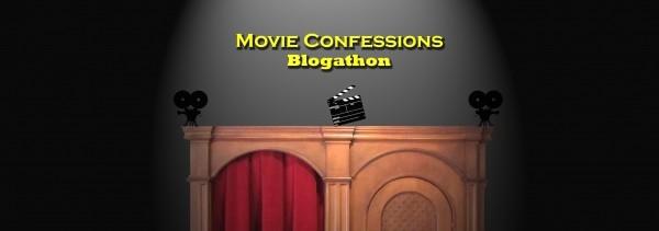 Movie Confessions Blogathon