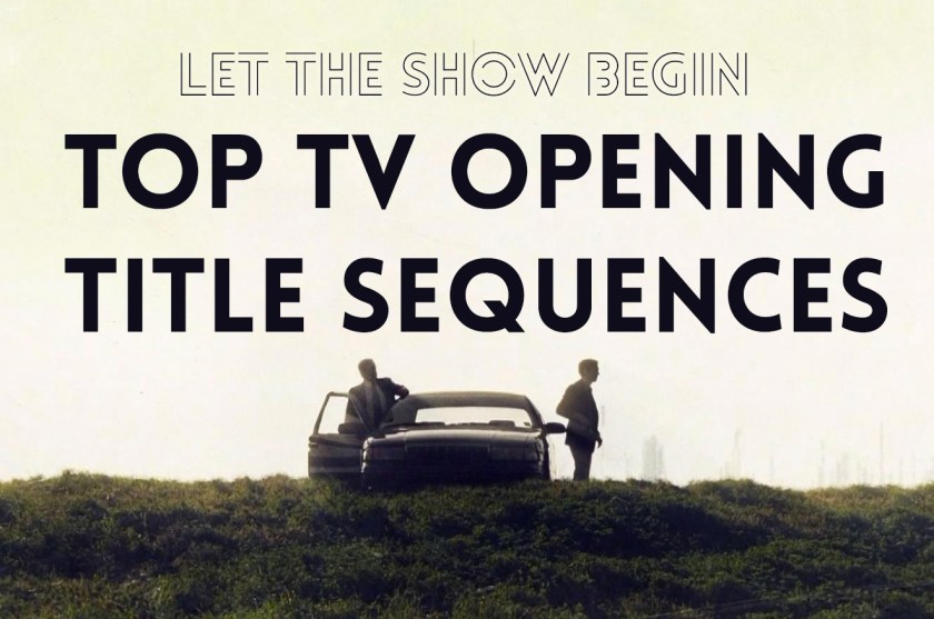 Top TV Opening Title Sequences