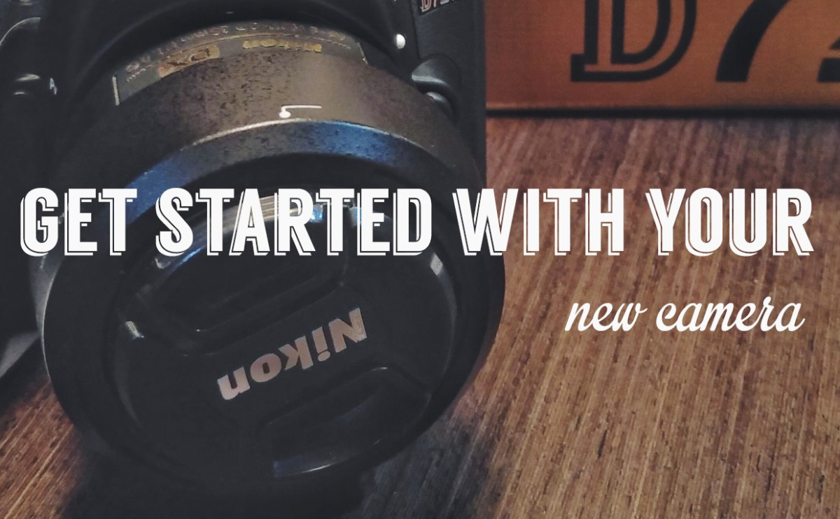 Getting started with your new camera