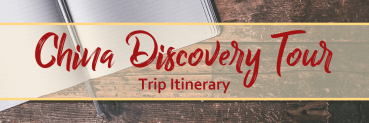 China Discovery Tour | Dec 28th – Jan 14th 2020 | Itinerary
