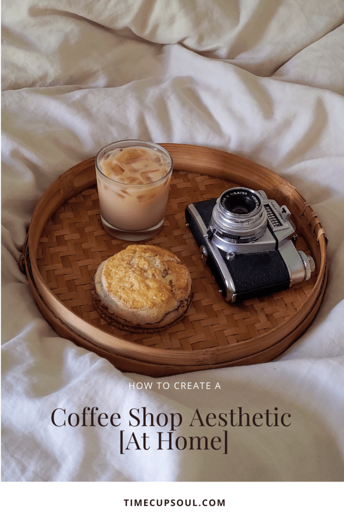 Create a Coffee Shop Aesthetic at Home