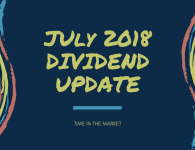 Time in the Market Dividend Review – July 2018 – It's Raining Hundred Dollars Bills