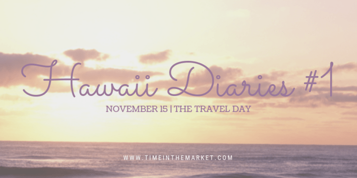 Hawaii Diaries #1 – Travel and My Hawaiian Airlines Flight