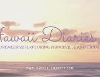 Hawaii Diaries #8 – Exploring Princeville and Hanalei