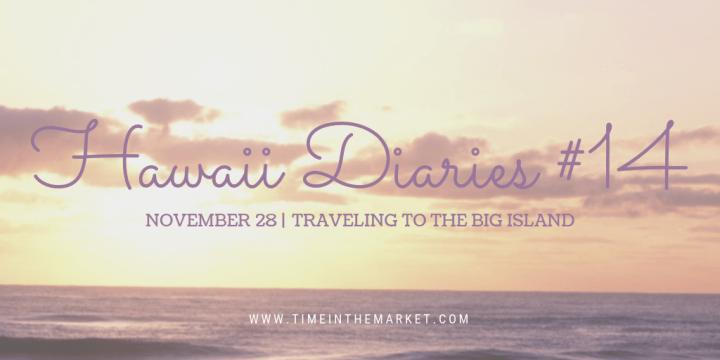 Hawaii Diaries #14 – Maui Shave Ice and Big Island Time