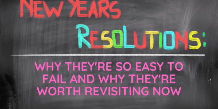 It's Easy to Fail Your New Year's Resolutions but You Should Keep Trying