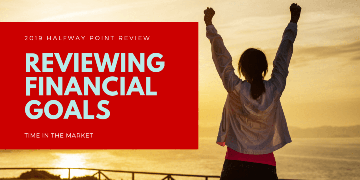 Reviewing Financial Goals – 2019 Halfway Point Review