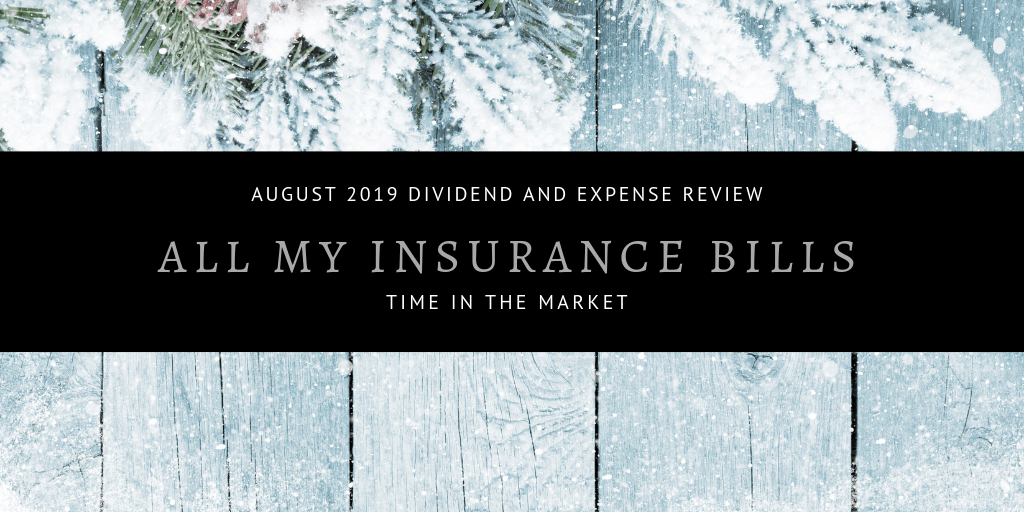 Dividend and Expense Review - August 2019 - All My Insurance Bills