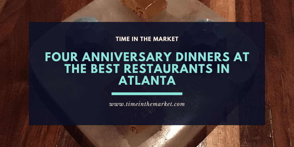 Four Anniversary Dinners at The Best Restaurants in Atlanta