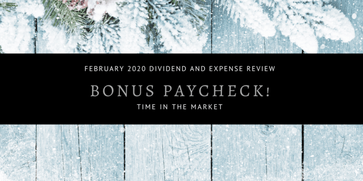 Dividend and Expense Review – February 2020 – Bonus Paycheck
