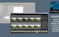 Tutorial – Batch process hundreds of pseudo HDR images for timelapse