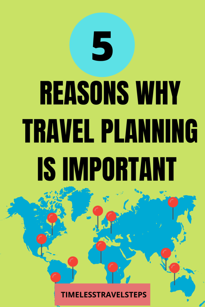 5 REASONS WHY TRAVEL PLANNING IS IMPORTANT