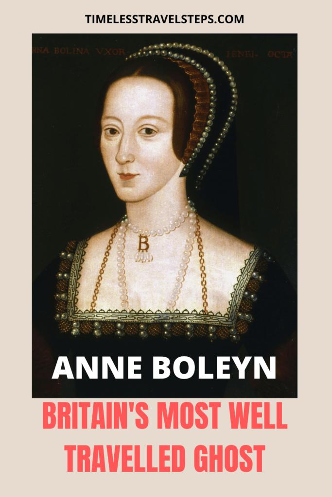 Anne Boleyn Britain's most well travelled ghost