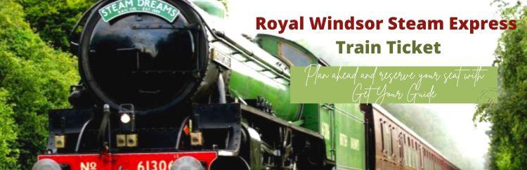 Royal Windsor Steam Express Train Ticket (1)