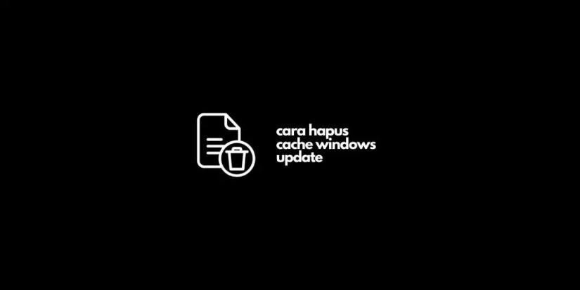 Cara Hapus Cache Windows Update