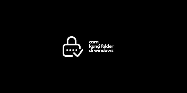 Cara Kunci Folder di Windows