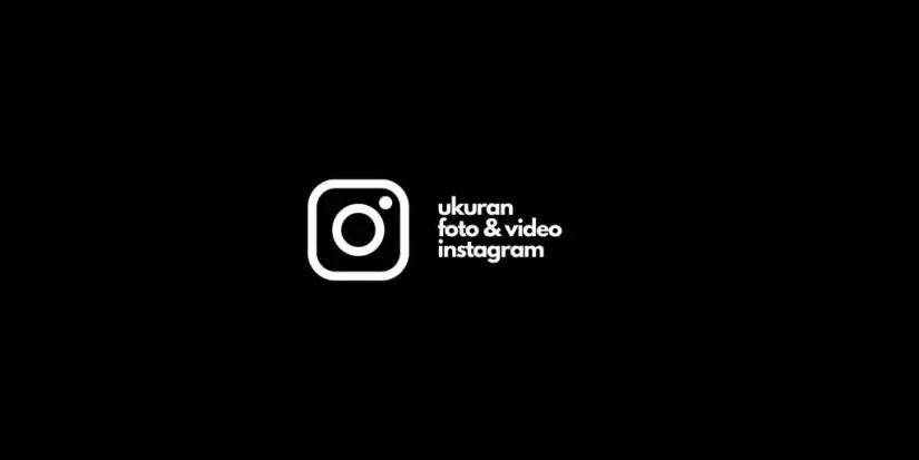 Panduan Ukuran Foto Instagram