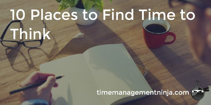 10 Places to Find time to Think 2