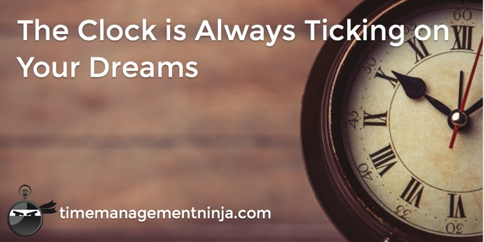 Clock is ticking on your dreams