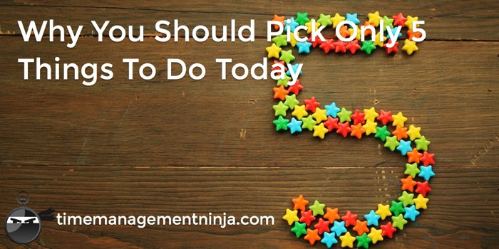 Pick 5 Things to do today