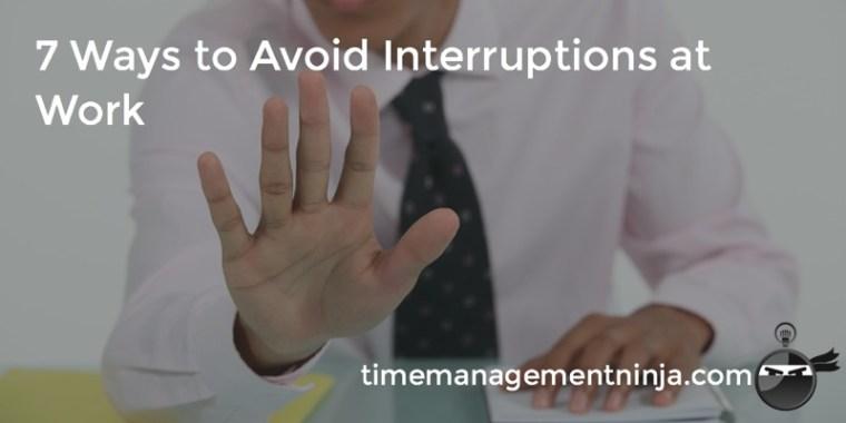 7_Ways_to_Avoid_Interruptions_at_Work