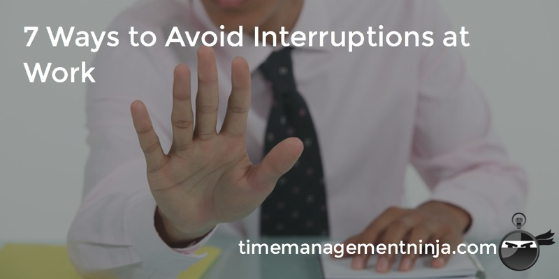 7_Ways_to_Avoid_Interruptions_at_Work