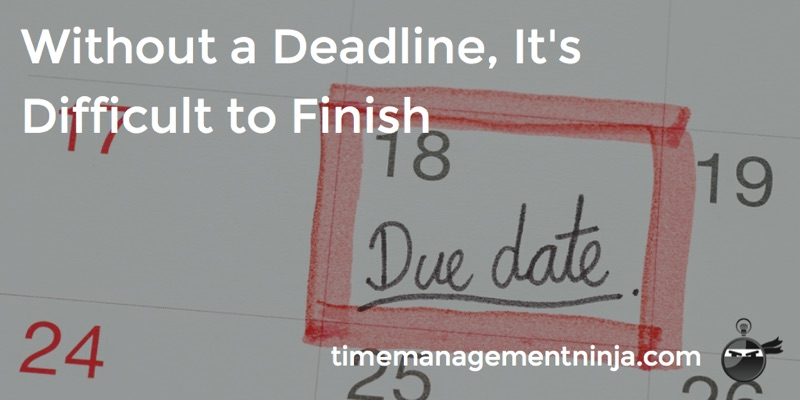 without a deadline