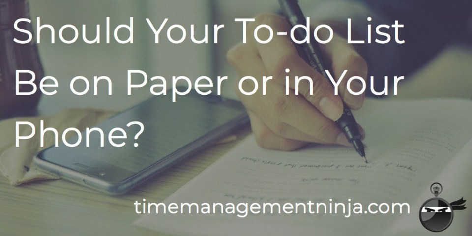 should your to do list be on paper or in your phone time