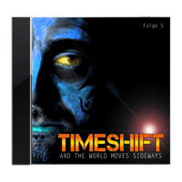 TimeShift (5) And The World Moves Sideways (timeshift.blackdays)