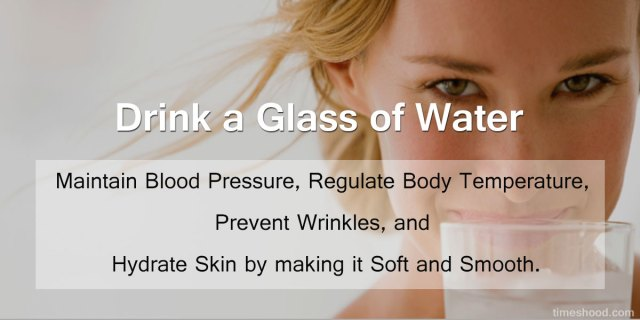 Drink a glass of water - 8 skincare before bath