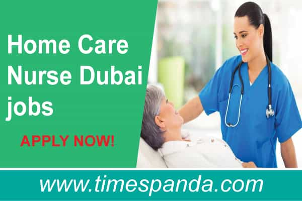 Home Care Nurse Dubai jobs