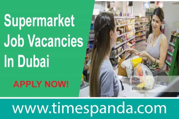 Supermarket Job Vacancies In Dubai