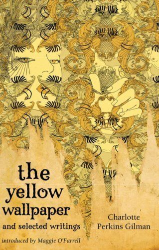 The-Yellow-Wallpaper-and-Selected-Writings