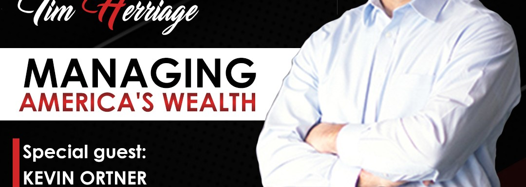 Managing America's Wealth With Kevin Ortner