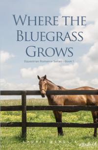 Where the Bluegrass Grows